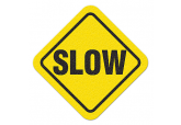 "Anti Slip ""SLOW"" Floor Sign--17"""